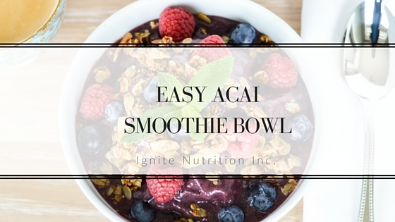 Easy Acai Smoothie Bowl Recipe | Andrea Hardy Registered Dietitian Nutritionist