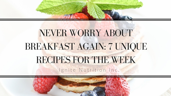 Never Worry About Breakfast Again: 7 Unique Recipes for the Week | Andrea Hardy Registered Dietitian Nutritionist Calgary Alberta