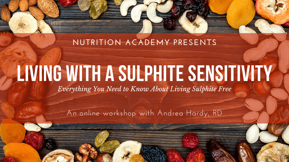 Looking for credible information on sulphite sensitivity? Andrea Hardy dietitian has an online workshop to teach you what you need to know.