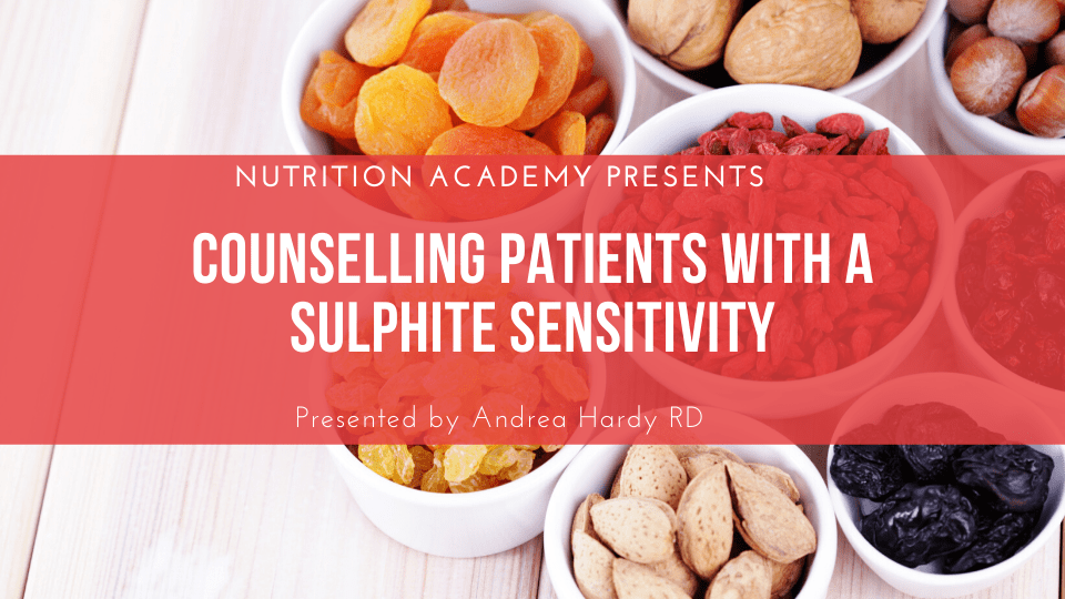 Counselling patients with a sulphite sensitivity online workshop