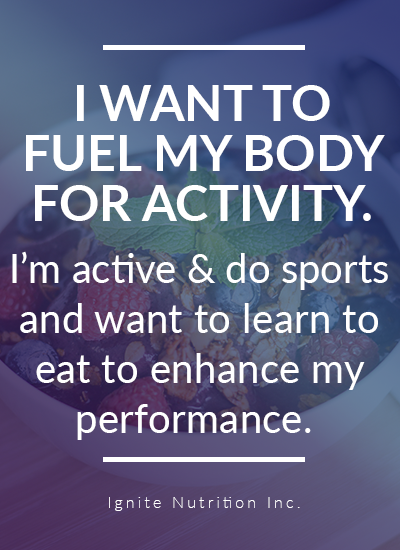 Need help fuelling your body for activity and sport? Calgary dietitian nutritionists from Ignite Nutrition can help you with sport nutrition and fuelling for the active lifestyle. Improve your performance today!