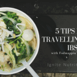 Top 5 tips for travelling with IBS and low FODMAP diet - from Fodmappin' the globe - an Ignite Nutrition feature - Calgary Alberta dietitian Andrea Hardy