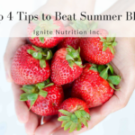 My top 4 tips to beat summer bloat -without giving up all the fun! Practical and realistic tips from Andrea Hardy Registered Dietitian with Ignite Nutrition, Calgary Alberta