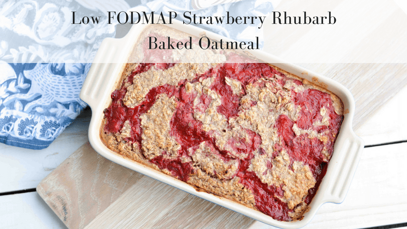 Low FODMAP Strawberry Rhubarb Baked Oatmeal