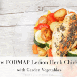 This Low FODMAP Lemon Herb Chicken is a delicious and simple recipe for weeknights (or dinner parties - cause the flavour is just AMAZING) ! | Ignite Nutrition Inc. Andrea Hardy Registered Dietitian and Gut Health Expert from Calgary Alberta