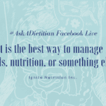 What Is The Best Way To Manage IBS? #AskADietitian Facebook Live