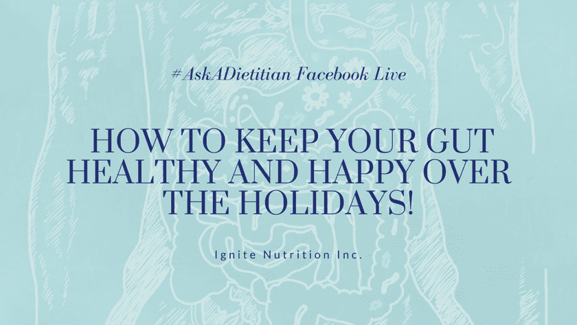 How to keep your gut healthy over the holidays #AskADietitian Facebook Live