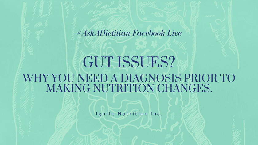 Gut Issues? Why you need a diagnosis PRIOR to making nutrition changes. | #AskADietitian Live Featured Image