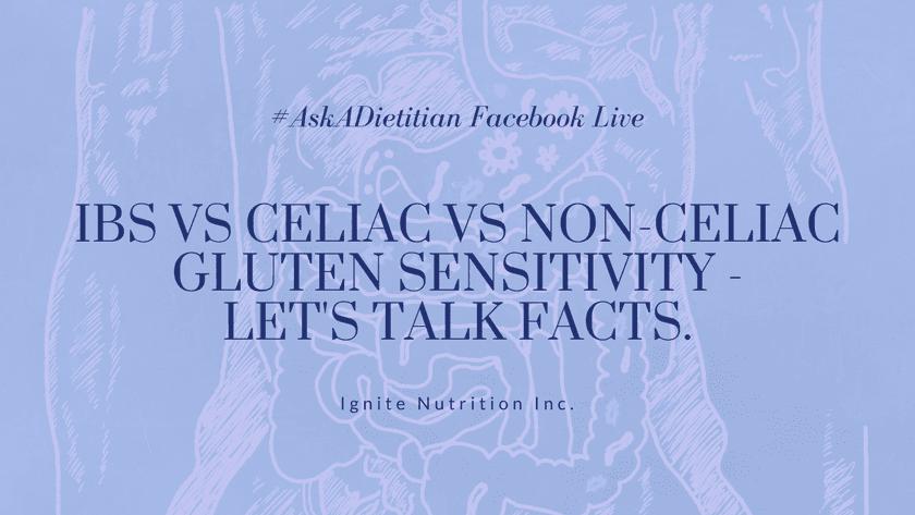 IBS vs. Celiac vs. Non-Celiac Gluten Sensitivity. Let's talk facts. | #AskADietitian Live Featured Image