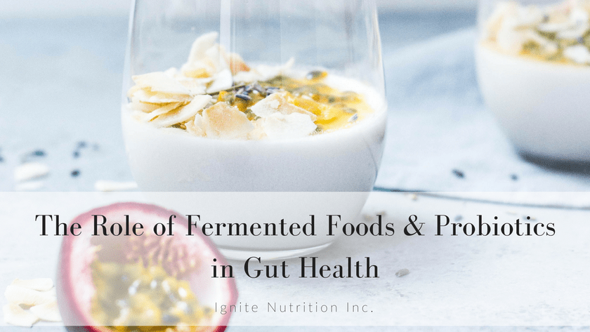 Registered dietitian and gut health expert from Ignite explains what fermented foods do for gut health! Gut health plays a large role in IBS - learn all about prebiotics, probiotics and fermented foods and how you can use them to help diarrhea, bloating, gas, constipation, and more! | Ignite Nutrition calgary's top 10 registered dietitians