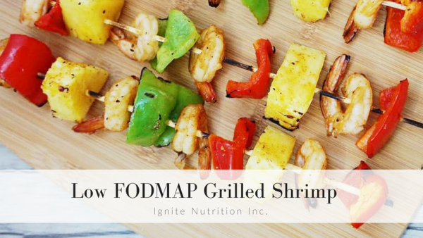 Low FODMAP Grilled shrimp recipe from Ignite Nutrition - IBS experts and registered dietitian nutritionists in Calgary Alberta. We specialize in gut health, digestive disorders, and more!