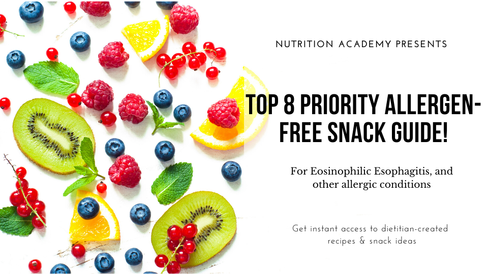 Top 8 priority allergen free snack guide for eosinophilic esophagitis and allergies. Free from wheat, milk, egg, soy, peanuts, tree nuts, fish and shellfish. Created by Registered dietitians at Ignite Nutrition - Canada's digestive health experts!