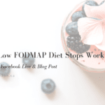 Why the low FODMAP diet stops working - and what to do about it! By Calgary top dietitians, IBS dietitians, FODMAP experts in Calgary.
