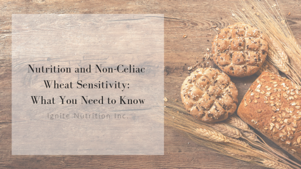 Learn more about non-celiac wheat sensitivity and how it differs from celiac. Work with one of our specialized registered dietitians at Ignite Nutrition in Calgary, Alberta to see if the Low FODMAP diet or gluten free is right for you.