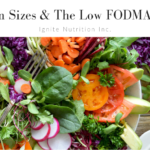 Andrea Hardy and Marlee Coldwell both Registered Dietitians at Ignite Nutrition in Calgary, Alberta share how you can make portion sizes work for you in the most liberalized approach on the Low FODMAP Diet. Our dietitians at Ignite Nutrition specialize in gut health & digestive disorders.