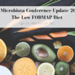Andrea Registered Dietitian with Ignite Nutrition here in Calgary, Alberta attended the Gut Microbiota 2019 Conference. Here's her takeaway on the FODMAP diet.