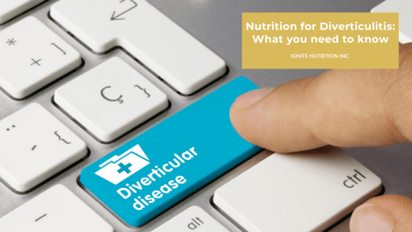 Our registered dietitians at Ignite Nutrition in Calgary, Alberta can help you with your nutrition for diverticulitis.