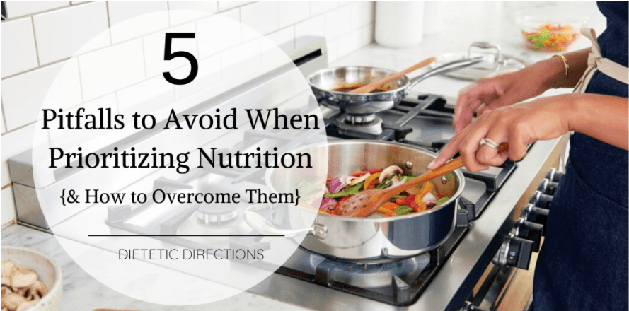 Prioritizing Nutrition and 5 Pitfalls to Avoid Featured Image