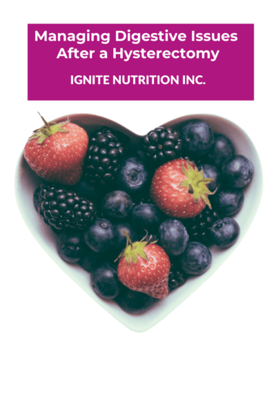 Many women notice an increase in digestive symptoms after having hysterectomy surgery. If this sounds like you, work with one of our registered dietitians at Ignite Nutrition in Calgary, Alberta